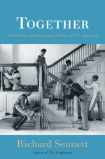 Buch: Richard Sennett: Together – The Rituals, Pleasures and Politics of Cooperation